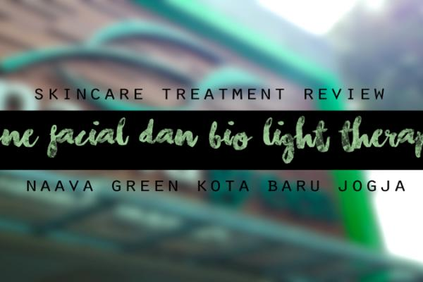 [Review] Nyobain Treatment Acne Facial & Bio Light Therapy Dari Naavagreen